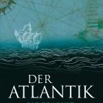 Der Atlantik von Simon Winchester