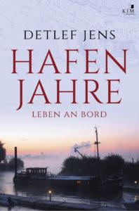 Detlef Jens - Hafenjahre, Leben an Board, Segelbücher