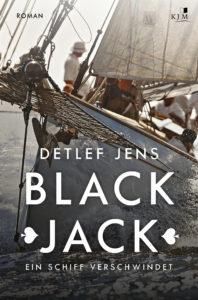 Detlef Jens - Black Jack, Ein Schiff verschwindet - Segelbücher